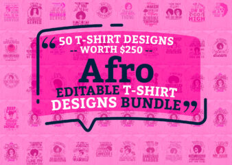 50 Editable Afro T shirt Designs Bundle, Afro png Svg Cutting Printable Files