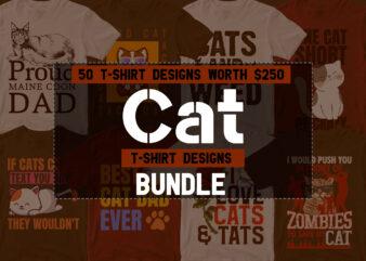 50 Editable Cat T shirt Designs Bundle in Ai Png Svg Cutting Printable Files, Cat Svg Bundle, Cat svg file sfor cricut, Cat Cutting Files