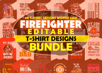 50 Editable Firefighter T shirt Designs Bundle, Fireman svg t-shirt designs bundle