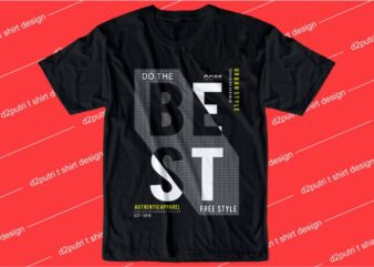 inspiration quotes t shirt design graphic, vector, illustration do the best lettering typography