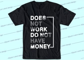 corona covid-19 t shirt design graphic, vector, illustration does not work do not money lettering typography