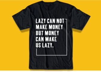lazy funny quote svg t shirt design graphic, vector, illustration inspiration motivation lettering typography
