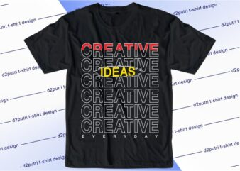 inspirational quotes t shirt design graphic, vector, illustration creative ideas everyday lettering typography