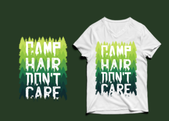 camp hair don't care – adventure tshirt designs , mountain tshirt designs , camping tshirt designs , adventure svg bundle, camping svg , mountain eps – commercial use