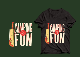 camping is fun – adventure tshirt designs , mountain tshirt designs , camping tshirt designs , adventure svg bundle, camping svg , mountain eps – commercial use