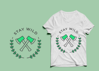 Stay Wild – adventure tshirt designs , mountain tshirt designs , camping tshirt designs , adventure svg bundle, camping svg , mountain eps – commercial use