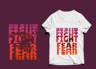fight fear tshirt design fight fear tshirt design PSD – fight fear tshirt design PNG