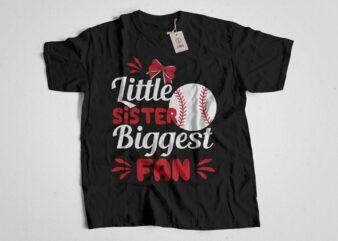 Little Sister Biggest Fan Baseball T shirt Design