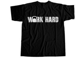 Work hard T-Shirt Design
