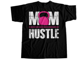 Mom hustle T-Shirt Design