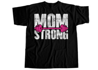 Mom strong T-Shirt Design