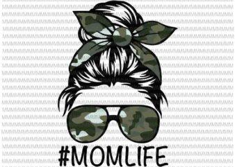 MomLife Svg, MomLife Camo Army Svg, Womens Dy Mom Life Camo Svg, Mothers Day Svg, Messy Bun Svg, MomLife Camo svg, Momlife Army
