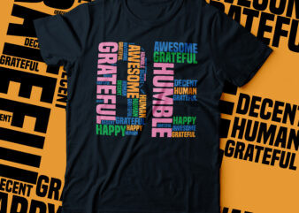 BE grateful , be awesome ,be humble, be awesome, be happy, be human typography |BE word cloud typography