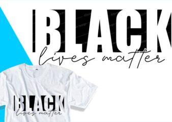 black lives matter i can't breathe, t shirt design graphic, vector, illustration inspiration motivational lettering typography