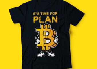 its time for plan B bitcoin t-shirt design