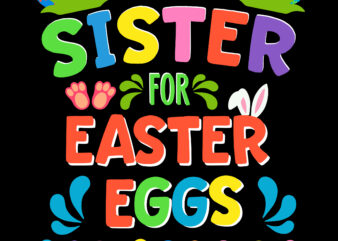 Will Trade sister for Easter Eggs svg, Sister Svg, Happy easter day t shirt template