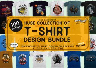 100 T-shirt Design Bundle,Huge Collection.