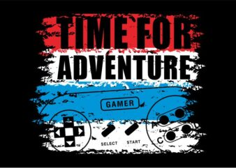 gamer gaming game t shirt design graphic, vector, illustration time for adventure lettering typography