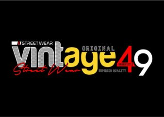 vintage street wear urban style t shirt design graphic, vector, illustration lettering typography