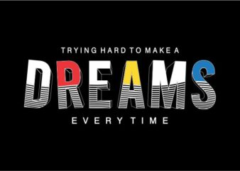 dreams motivational quote t shirt design graphic, vector, illustration inspiration motivational lettering typography
