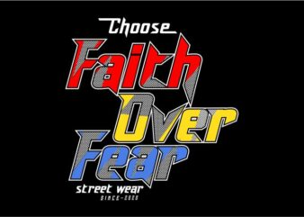 faith over fear motivation quotes t shirt design graphic, vector, illustration inspiration motivational lettering typography