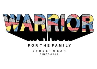 warrior for the family quote t shirt design graphic, vector, illustration inspiration motivational lettering typography