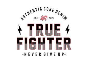 true fighter t shirt design graphic, vector, illustration inspiration motivational lettering typography