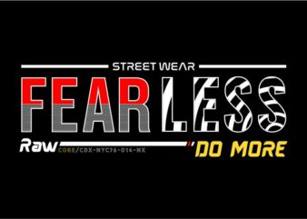 fearless do more motivation quotes t shirt design graphic, vector, illustration inspiration motivational lettering typography