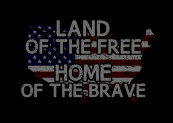 Land of the free home of the brave 1