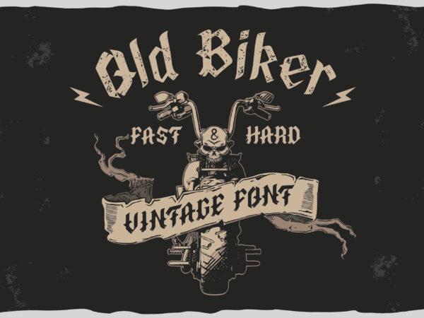 Old Biker. Gothic style vintage label font. t shirt design online