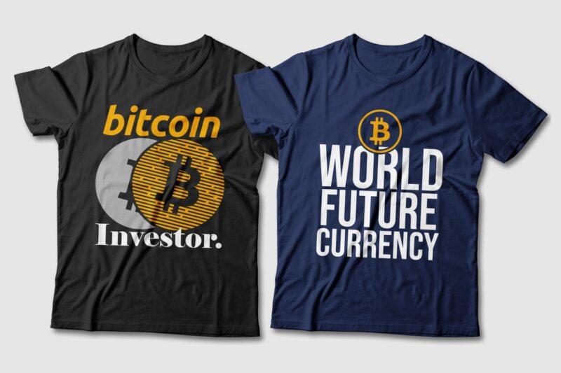 Bitcoin t-shirt designs. Bitcoin slogans. Investor t-shirt design. Bitcoin new currency t shirt design. Bitcoin t shirt design bundle pack collection. Finance innovation t shirt