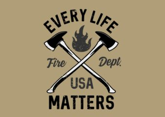 Every Life Matters Fire Dept