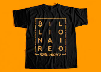 Bitcoin Billionaire – Bitcoin fan t-shirt design