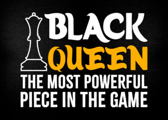 Black Queen Most Powerful Chess African American Women Editable T shirt Design