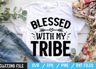 Blessed with my tribe SVG