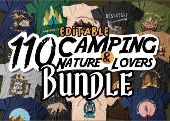 Camping t shirt design bundle, Adventure t shirt designs, Nature lovers t shirt, Vector t shirt design, Editable