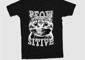 Peowsitive, Meow, my cat, BW cat design tshirt for sale