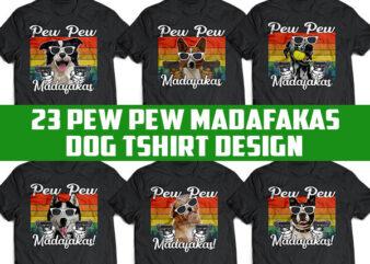 23 DOG PEW PEW Madafakas! bundles