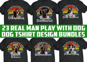 23 DOG real man play with dog bundles