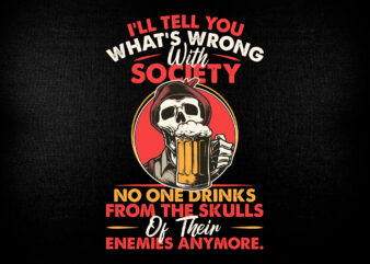 Wrong Society, Drink From The Skull Of Your Enemies Editable T shirt Design.