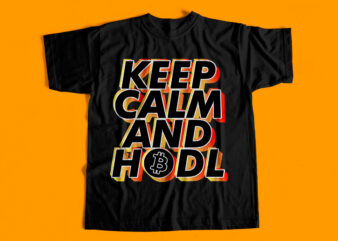 Keep Calm and HODL – Bitcoin t-shirt design