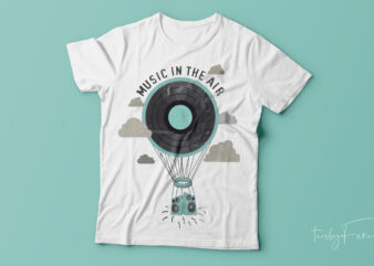 Music in the air t shirt design for sale.