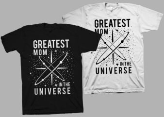 Greatest Mom in the universe t shirt design, funny quote for Mother's Day t shirt design , mom t shirt design, mom typography, mom shirt, funny mother's day quote, mothers day t shirt design for commercial use