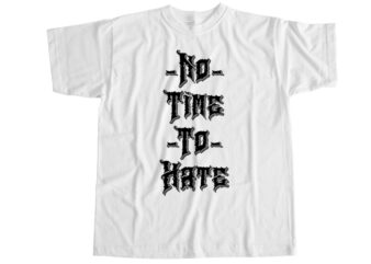 No time to hate T-Shirt Design