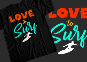 Love to surf T-Shirt Design