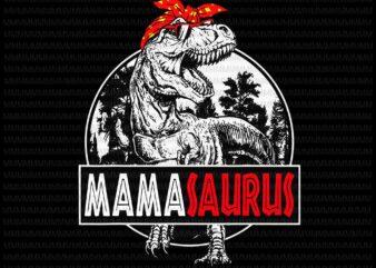 Mamasaurus Svg, T rex Dinosaur Funny Mama Saurus Svg, Mothers Day Svg, Mothers Day Mamasaurus, Mama Saurus