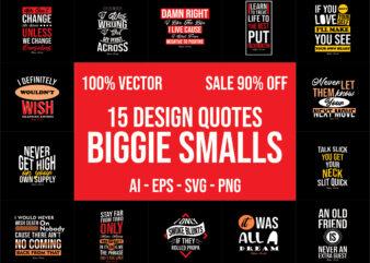 Biggie Quotes Bundle 100% Vector AI, EPS, SVG, PNG
