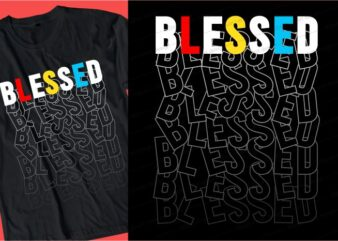 blessed t shirt design graphic, vector, illustration seamless lettering typography