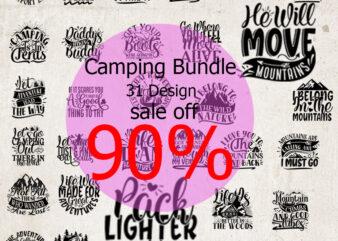Camping Bundle SVG, Camping SVG, Camper SVG, Mountain SVG, Wild SVG, Holiday SVG EPS DXF PNG Instant Download t shirt vector file