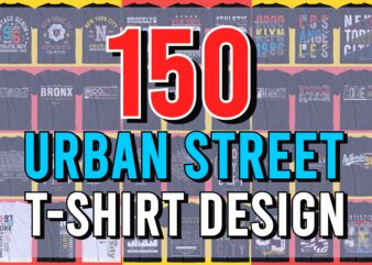 urban street t shirt design bundle, urban style,urban city t shirt design graphic, vector, illustration NEW YORK CITY,THE BRONX,CALIFORNIA,BROOKLYNSAN FRANCISCO, los angeles, NUMBER DESIGN, LOS ANGELES, NYC, MEGA BUNDLE, BIG BINDLE, lettering typography, svg,eps,ai,png,